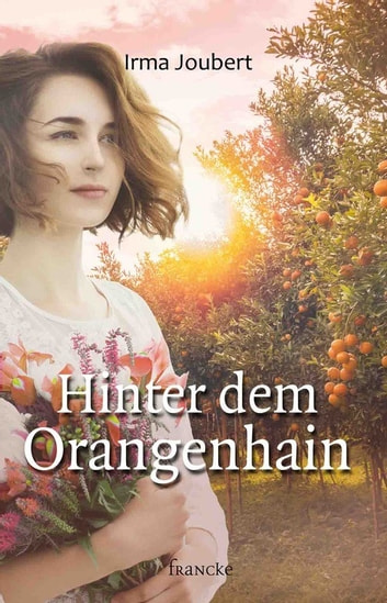 Hinter dem Orangenhain ebook by Irma Joubert