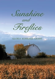 Sunshine and Fireflies ebook by Gloria Kenmare Grant