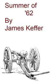 The Summer of '62 ebook by James Keffer
