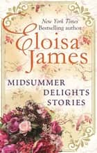 Midsummer Delights - A Short Story Collection ebook by Eloisa James