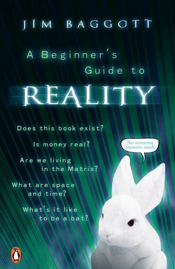 A Beginner's Guide to Reality ebook by Jim Baggott