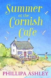 Summer at the Cornish Cafe: Perfect for fans of Poldark (The Penwith Trilogy, Book 1) ebook by Phillipa Ashley