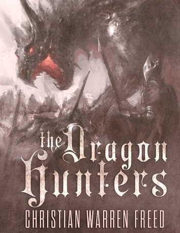 The Dragon Hunters ebook by Christian Warren Freed