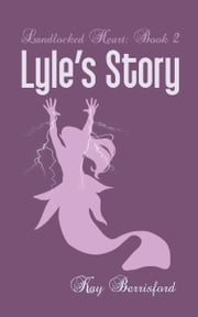 Lyle's Story ebook by Kay Berrisford
