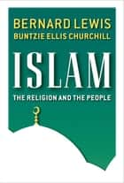 Islam ebook by Buntzie Ellis Churchill,Bernard Ellis Lewis