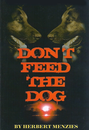Don't Feed The Dog ebook by Herbert Menzies