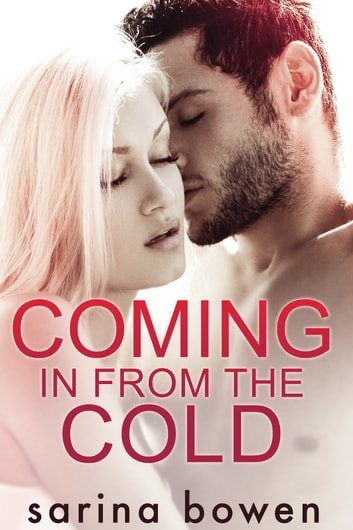 Coming In From the Cold - A Snow Sports Romance ebook by Sarina Bowen