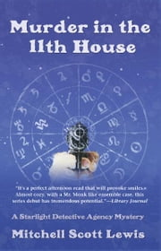 Murder in the 11th House - A Starlight Detective Agency Mystery ebook by Mitchell Scott Lewis