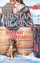 In Your Dreams ebook by Kristan Higgins