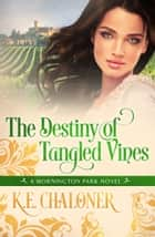 The Destiny of Tangled Vines ebook by K. E. Chaloner