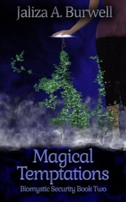Magical Temptations - Biomystic Security, #2 ebook by Jaliza A. Burwell