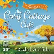 Autumn at the Cosy Cottage Cafe audiobook by Rachel Griffiths