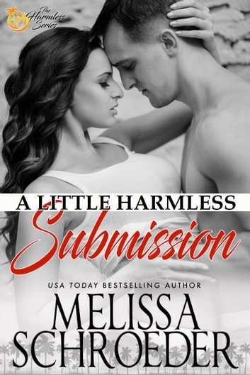 A Little Harmless Submission ebook by Melissa Schroeder