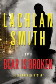 Bear is Broken ebook by Lachlan Smith