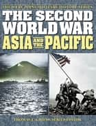 The Second World War: Asia and the Pacific ebook by Thomas E. Griess