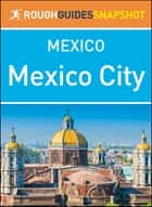 Mexico City (Rough Guides Snapshot Mexico) ebook by Rough Guides