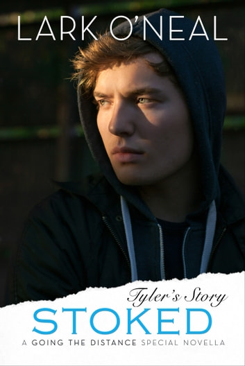Stoked - Tyler's Story (a novella, book 2) ebook by Lark O'Neal