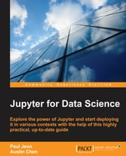 Jupyter for Data Science ebook by Paul Jeon,Austin Chen