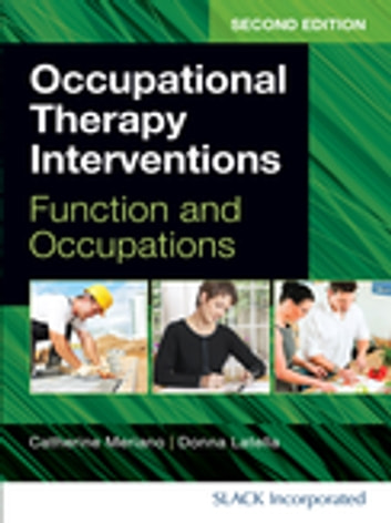 Occupational Therapy Interventions - Function and Occupations, Second Edition ebook by