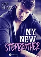 My New Stepbrother ebook by Zoé Murat