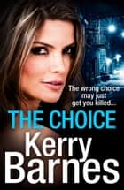 The Choice eBook by Kerry Barnes
