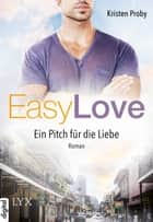 Easy Love - Ein Pitch für die Liebe ebook by Kristen Proby, Stephanie Pannen