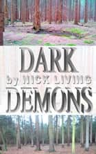 Dark Demons - Gruselgeschichten ebook by Nick Living