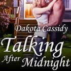 Talking After Midnight audiobook by Dakota Cassidy