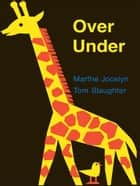 Over Under ebook by Marthe Jocelyn, Tom Slaughter