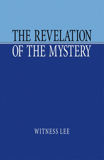 The Revelation of the Mystery ebook by Witness Lee