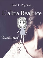 L'altra Beatrice ebook by Sara F. Peppina