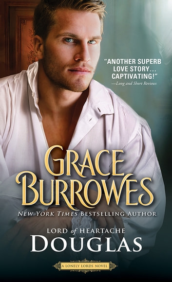 Douglas - Lord of Heartache ebook by Grace Burrowes