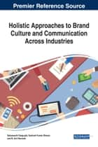 Holistic Approaches to Brand Culture and Communication Across Industries ebook by Sabyasachi Dasgupta, Santosh Kumar Biswal, M. Anil Ramesh