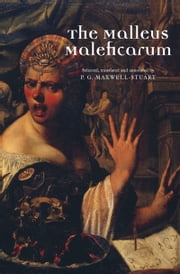 The Malleus Maleficarum ebook by P. G. Maxwell-Stuart