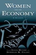 Women and the Economy: A Reader - A Reader ebook by Ellen Mutari, Deborah M. Figart
