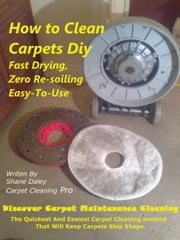 How to Clean Carpets Diy ebook by Shane Daley