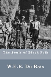 The Souls of Black Folk ebook by W. E. B. Du Bois