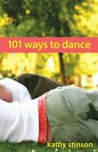 101 Ways to Dance ebook by Kathy Stinson