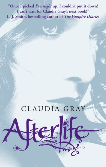 Afterlife (Evernight, Book 4) eBook by Claudia Gray