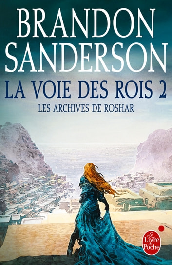 La Voie des Rois, volume 2 (Les Archives de Roshar, Tome 1) ebook by Brandon Sanderson