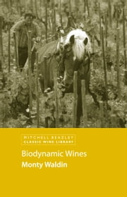 Biodynamic Wines ebook by Monty Waldin