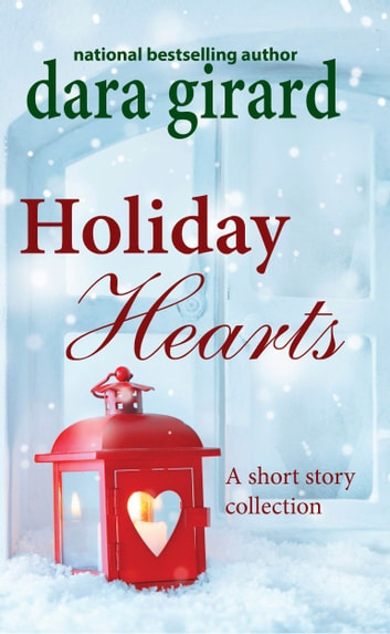 Holiday Hearts ebook by Dara Girard