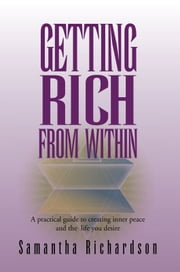 Getting Rich From Within ebook by Samantha Richardson