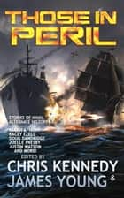 Those in Peril - The Phases of Mars, #1 ebook by Chris Kennedy, James Young
