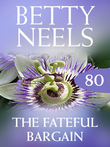 The Fateful Bargain (Mills & Boon M&B) (Betty Neels Collection, Book 80) ebook by Betty Neels