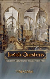 Jewish Questions - Responsa on Sephardic Life in the Early Modern Period ebook by Matt Goldish