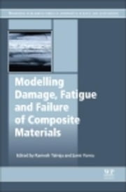 Modeling Damage, Fatigue and Failure of Composite Materials ebook by Talreja, Ramesh