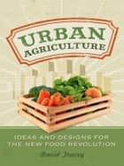 Urban Agriculture ebook by David Tracey