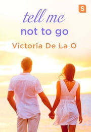 Tell Me Not To Go ebook by Victoria De La O