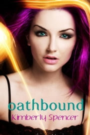 Oathbound: The Shimmer Trilogy, #3 ebook by Kimberly Spencer